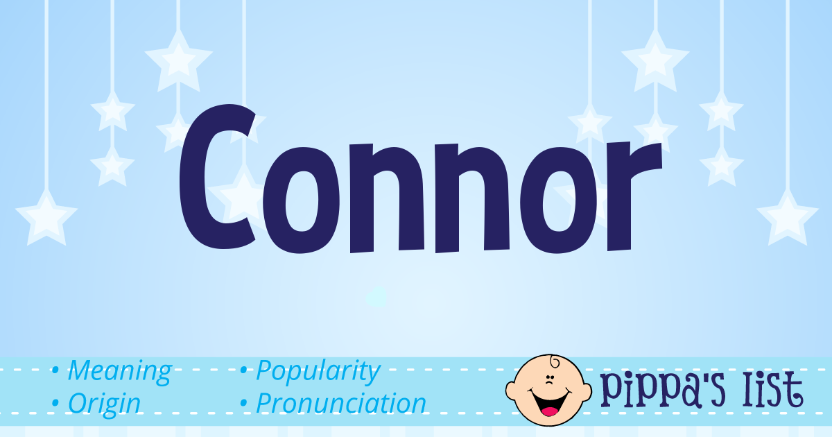 Pippa's List - Connor - Meaning, pronunciation and popularity