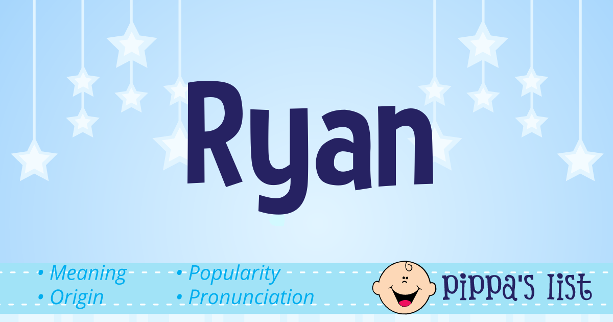 Pippa's List - Ryan - Meaning, pronunciation and popularity