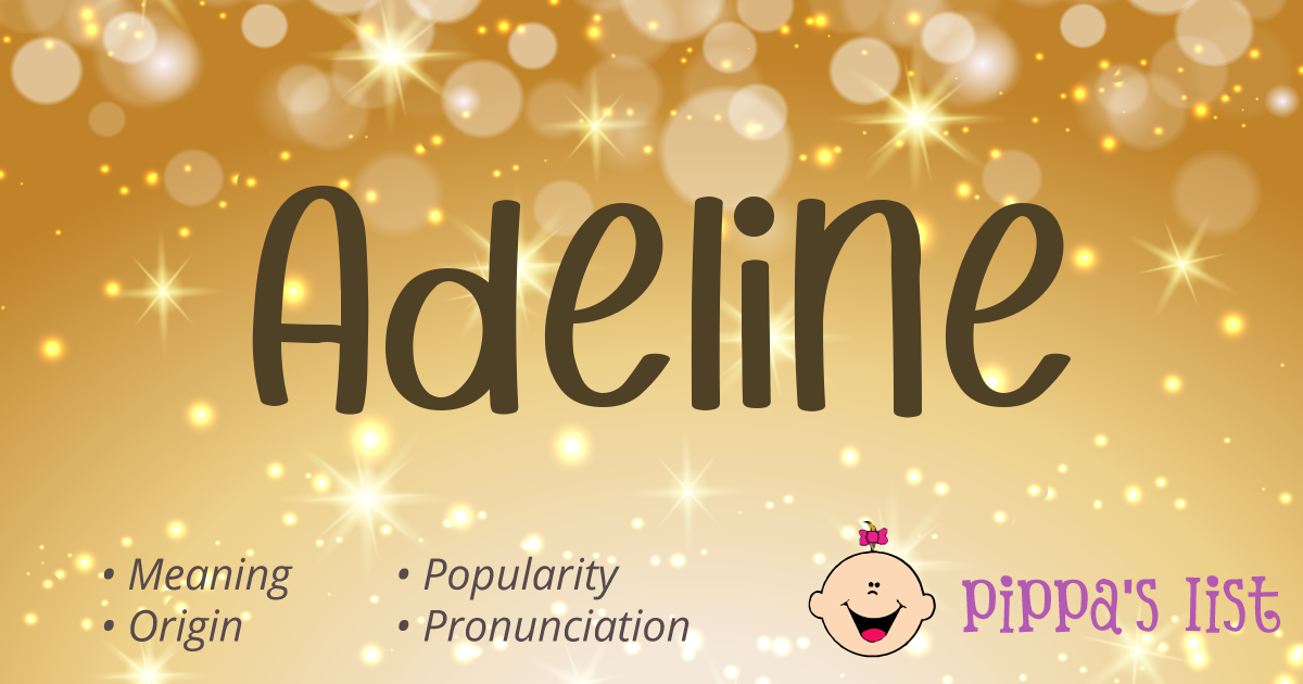 Pippa's List - Adeline - Meaning, pronunciation and popularity