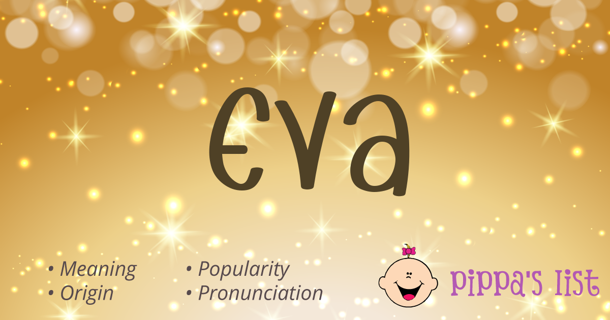 Pippa's List - Eva - Meaning, pronunciation and popularity